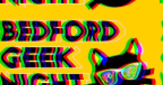 Bedford Geek Night #1