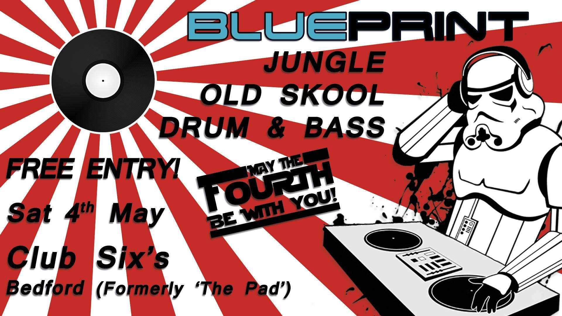 Blueprint present: Best of Bedford (Old Skool/Jungle/dnb) at Club Six's