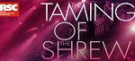 RSC Live: The Taming of the Shrew at The Quarry Theatre