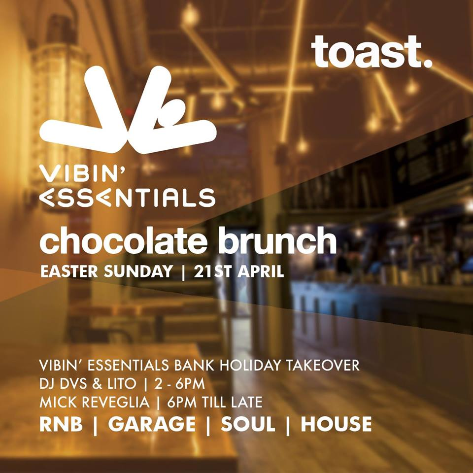 Easter Bank Holiday Chocolate Brunch – Live DJs at Toast